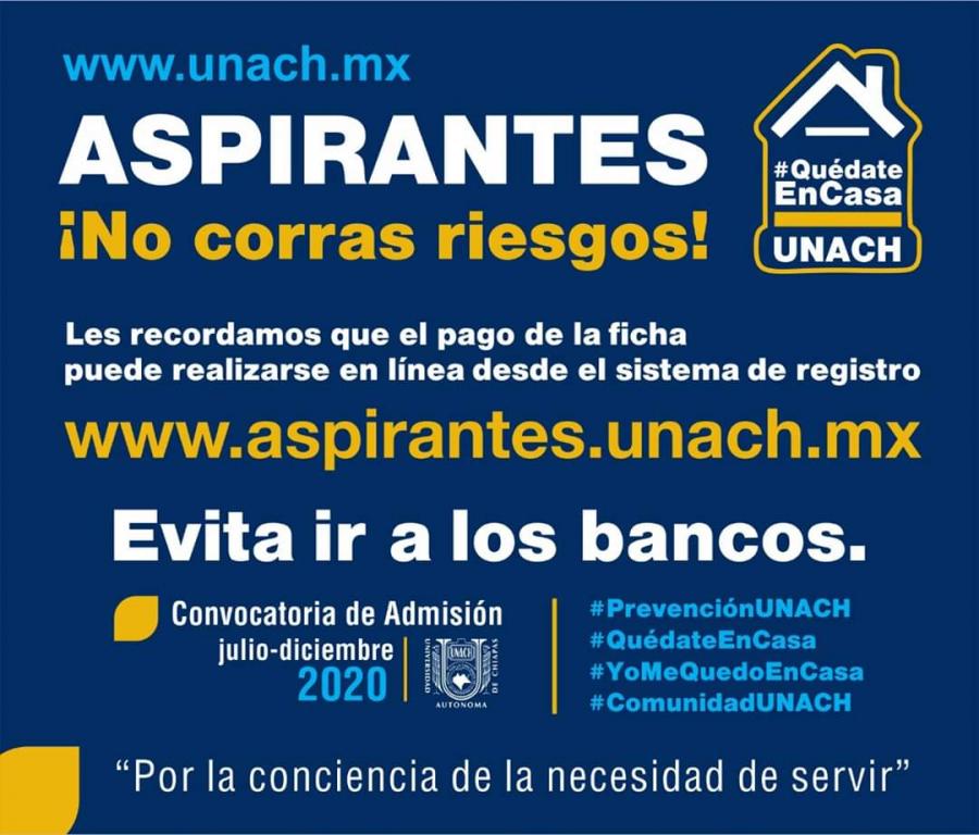 Aspirante, recuerda todos los procesos de admisión a la UNACH los puedes realizar en línea ¡Cuídate!