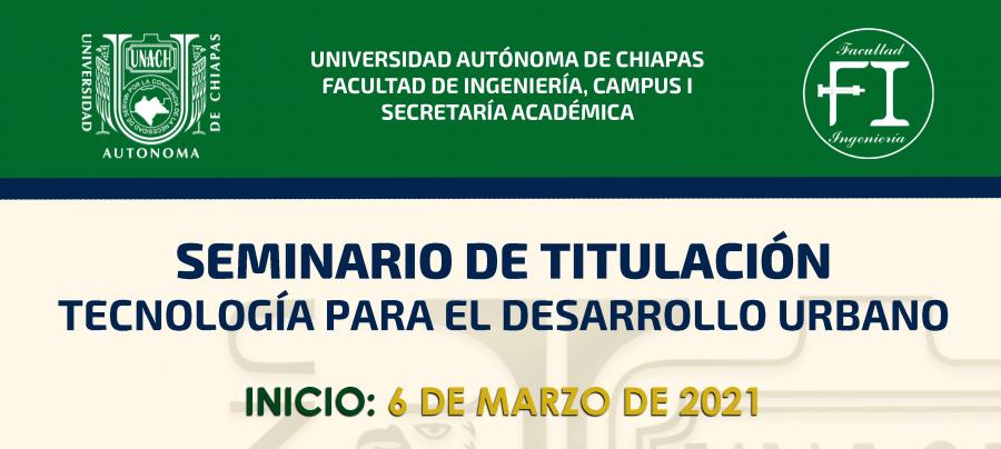 Seminario de Titulación Tecnología para el Desarrollo Urbano 2021