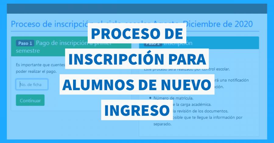Proceso de inscripción para alumnos de nuevo ingreso
